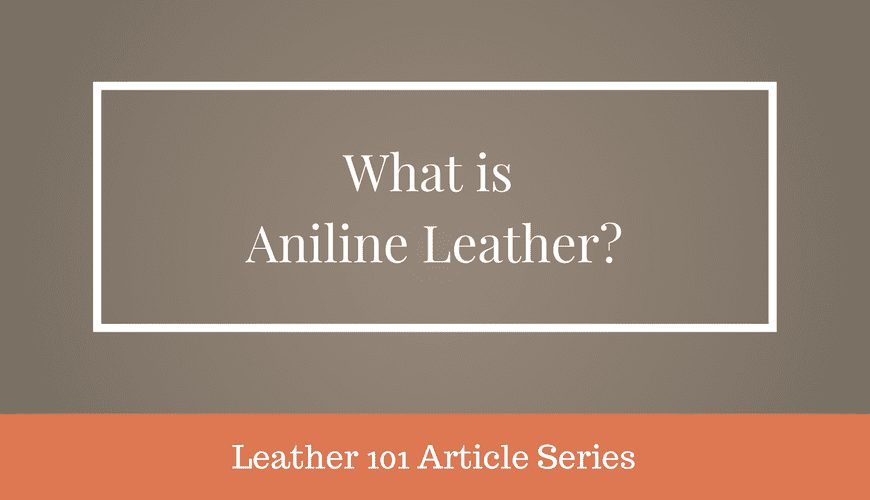 What Is Aniline Leather Bestleather Org