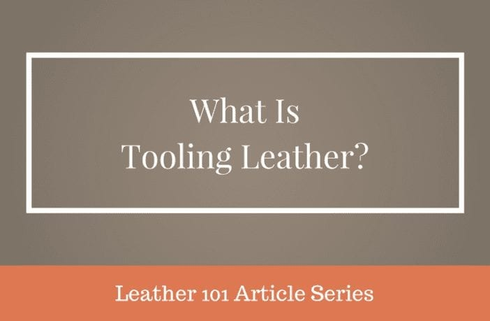 an explanation of tooling leather